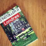 S'installer à Londres, un nouveau guide